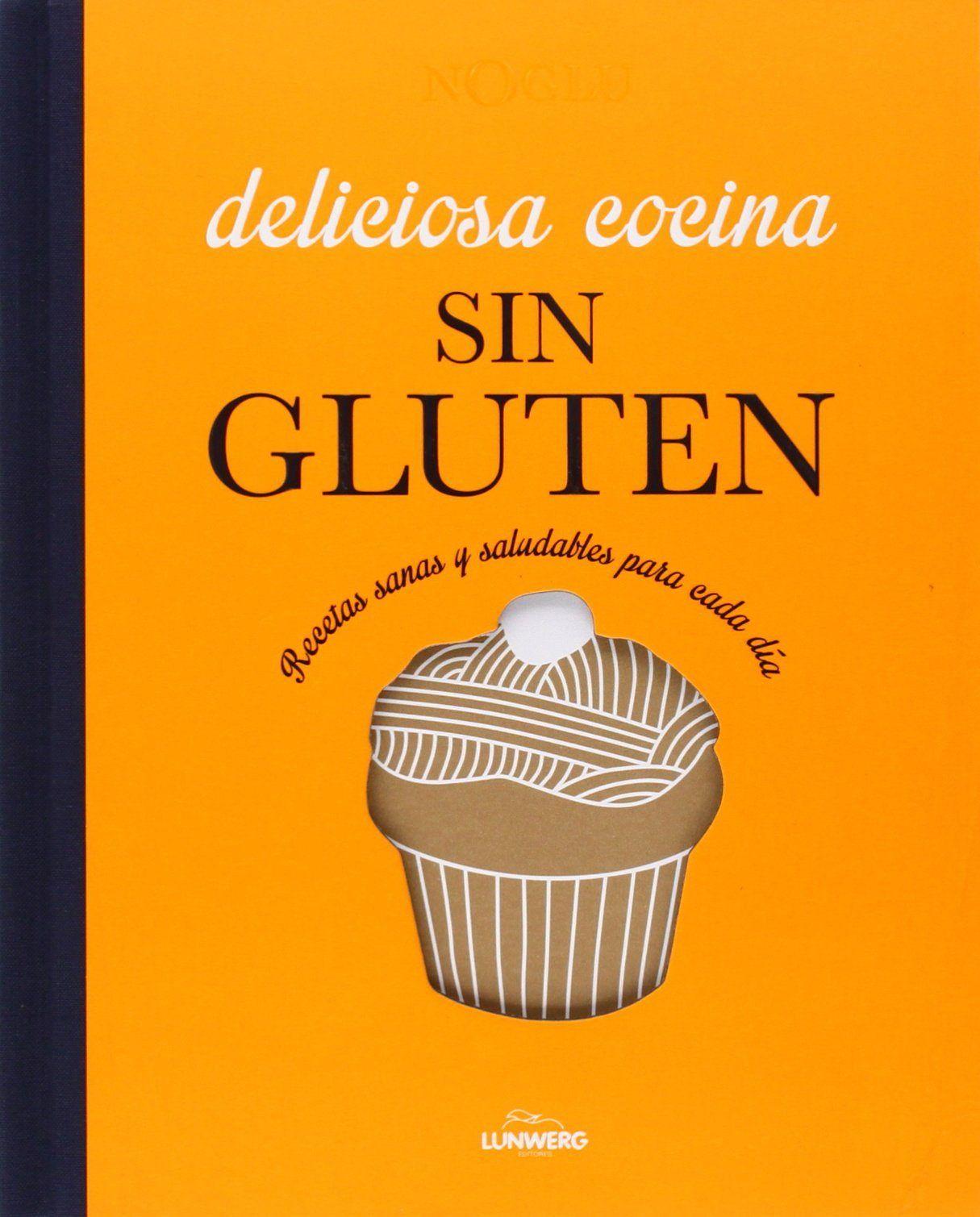 Libro Deliciosa cocina sin gluten. Recetas sana y saludables cada día.